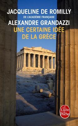 Une certaine idée de la Grèce de Jacqueline de Romilly